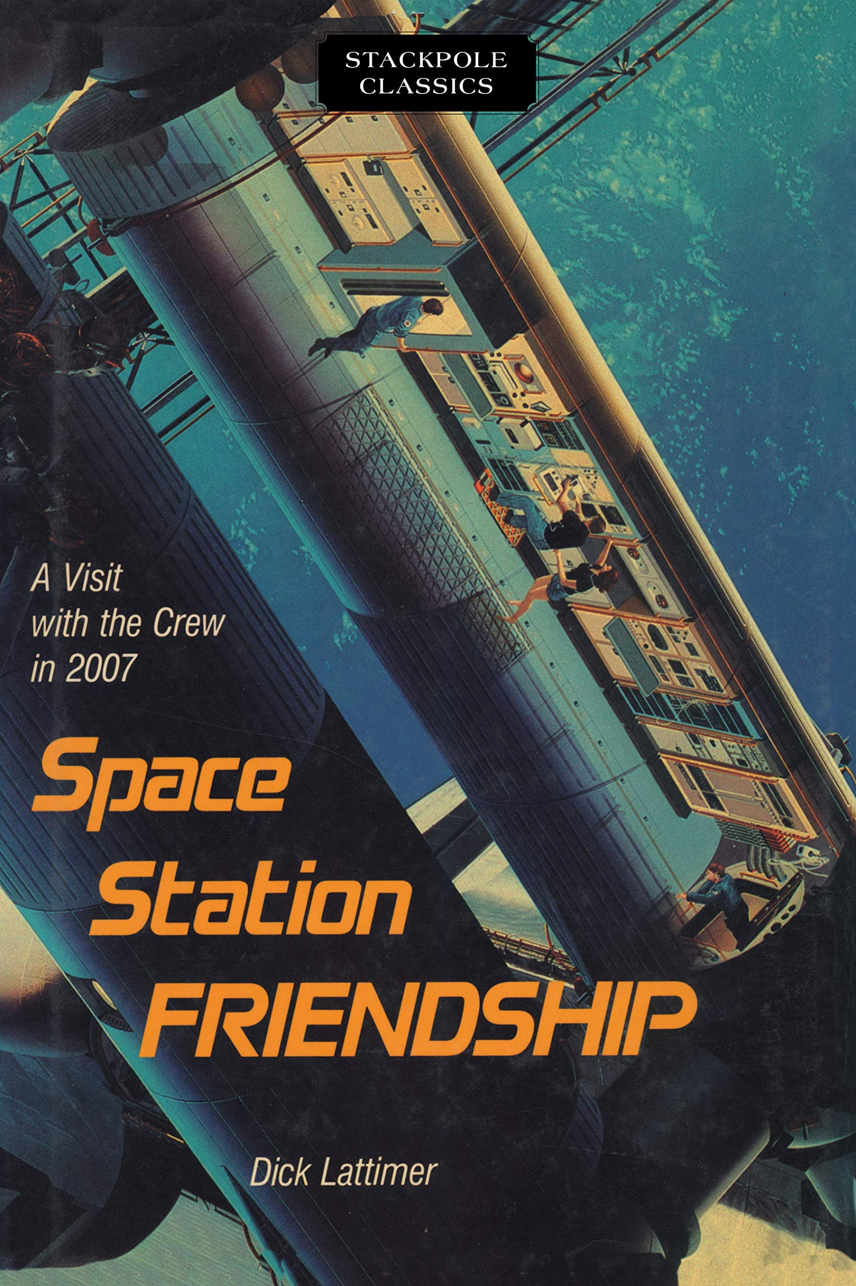 Space Station Friendship: A Visit with the Crew in 2007 (Stackpole Classics)