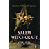Salem Witchcraft (Vol. 1&2): Including the History of the Conflicting Opinions on Witchcraft and Magic