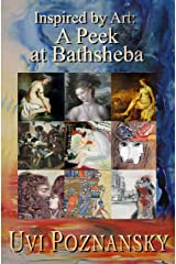 Inspired by Art: A Peek at Bathsheba (The David Chronicles Book 7) Kindle Edition