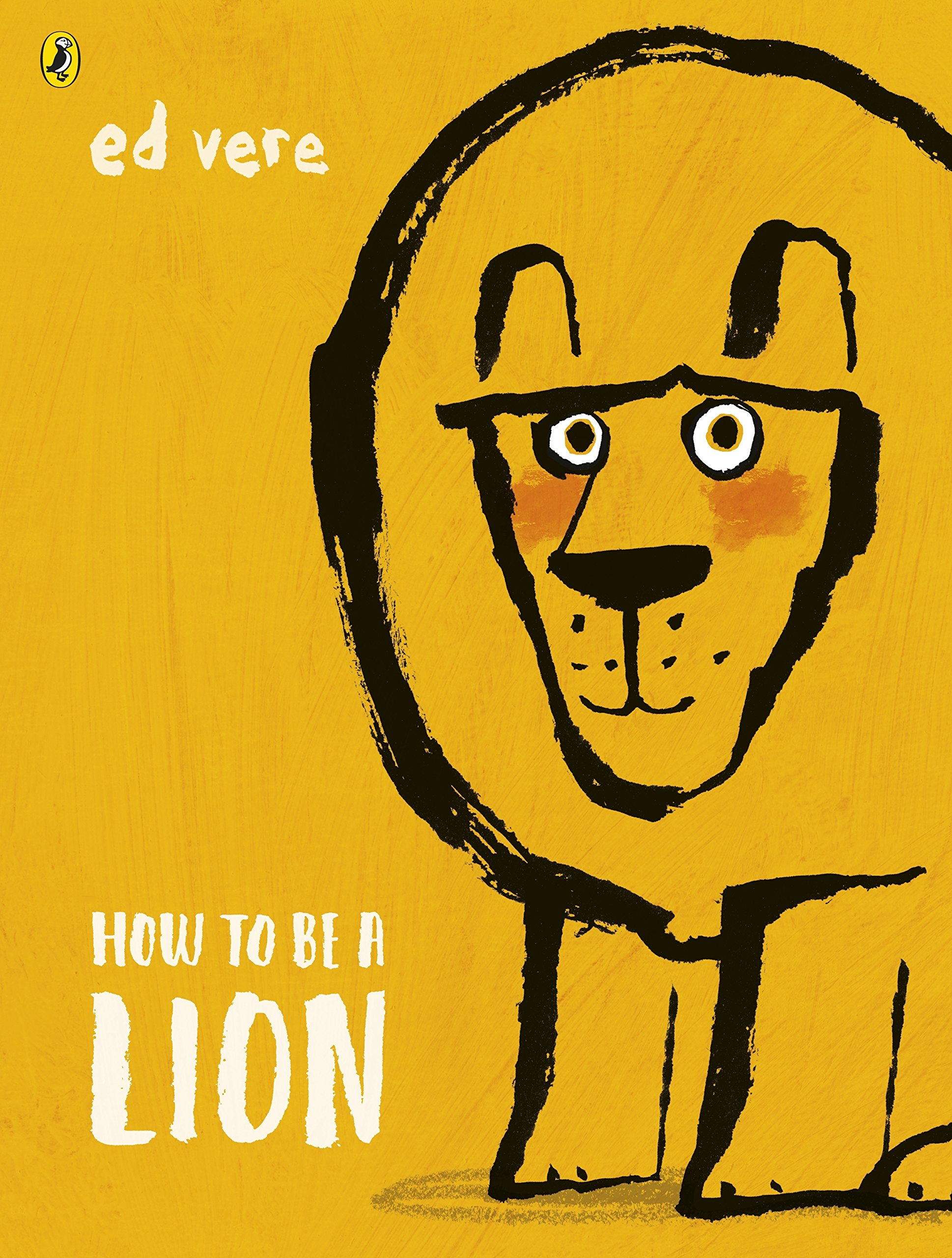 How to be a Lion: Amazon.co.uk: Vere, Ed, Vere, Ed: 9780141376363 ...