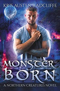 Monster Born (Northern Creatures Book 1)