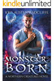 Monster Born (Northern Creatures Book 1) (English Edition)