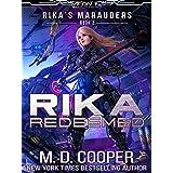 Rika Redeemed: A Tale of Mercenaries, Cyborgs, and Mechanized Infantry (Rika's Marauders Book 2)