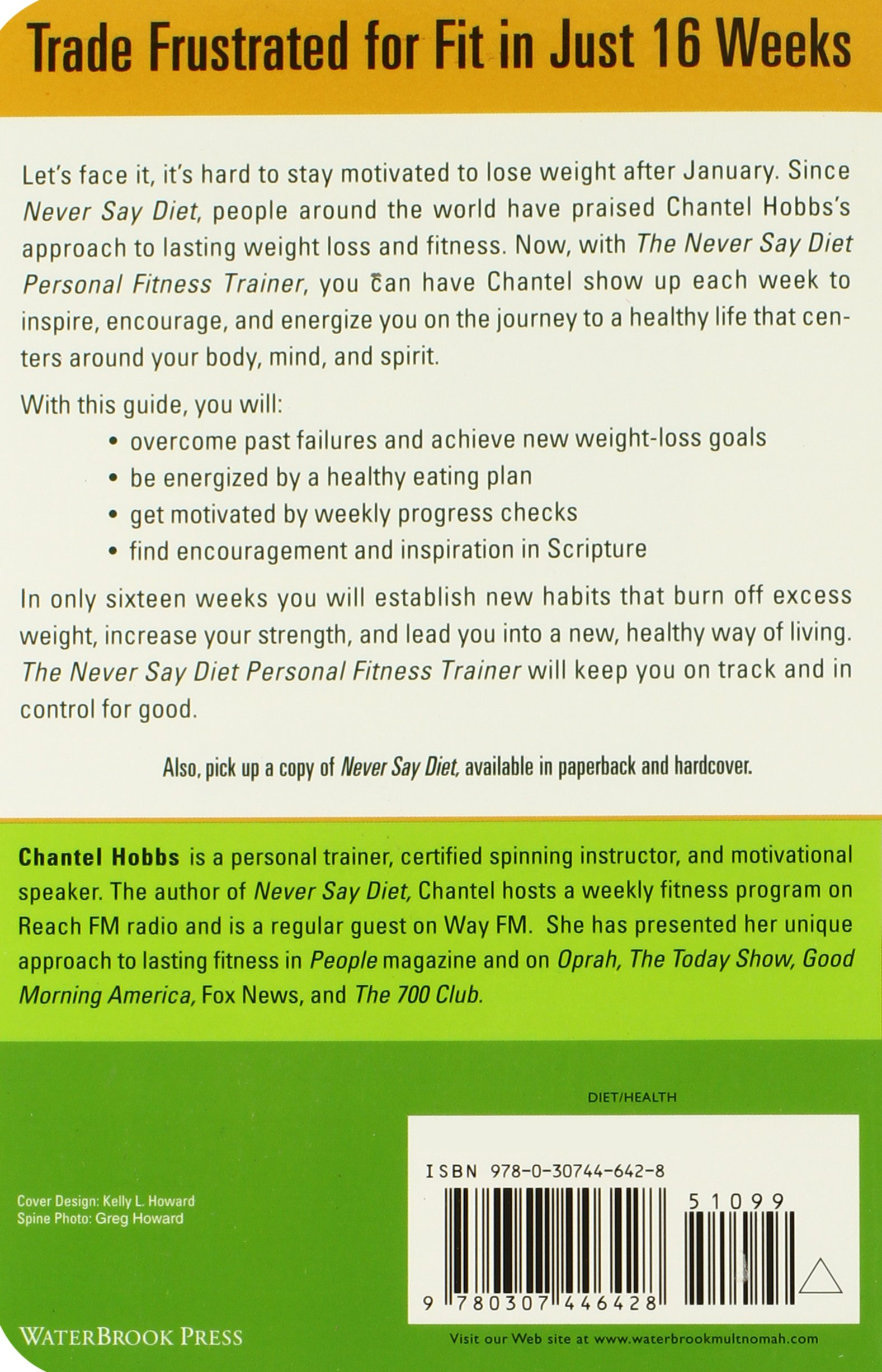 The never say diet personal fitness trainer sixteen weeks to the never say diet personal fitness trainer sixteen weeks to achieve your goal of a healthy lifestyle chantel hobbs 9780307446428 amazon books xflitez Images