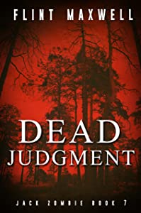 Dead Judgment: A Zombie Novel (Jack Zombie Book 7)