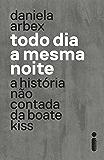 Todo dia a mesma noite (Portuguese Edition)
