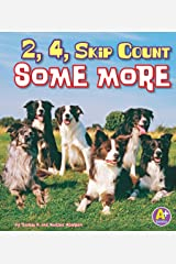 2, 4, Skip Count Some More (Fun with Numbers) Kindle Edition