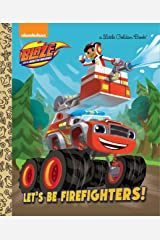 Let's be Firefighters! (Blaze and the Monster Machines) (Little Golden Book) Hardcover