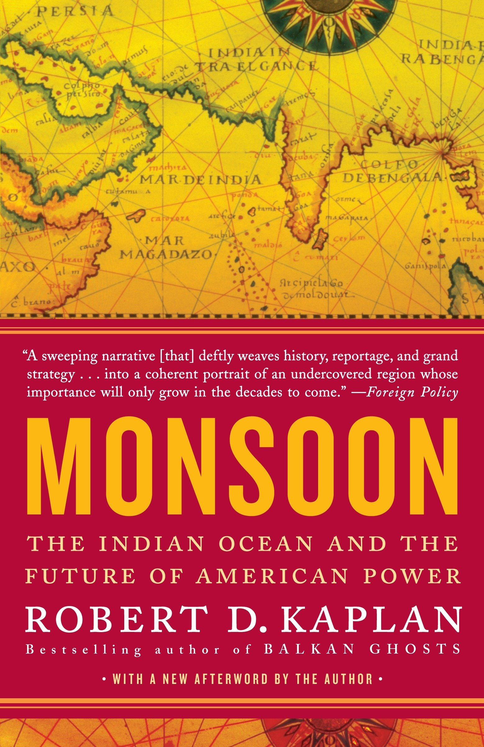 Monsoon The Indian Ocean And The Future Of American Power Kaplan Robert D 9780812979206 Amazon Com Books