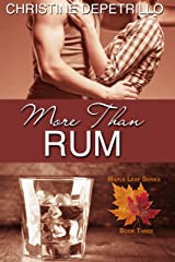 More Than Rum (The Maple Leaf Series Book 3) Kindle Edition