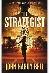 The Strategist: A Riveting Crime Thriller (Grisham/Sullivan Book 1) Kindle Edition
