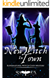 "The New Witch In Town (Harper ""Foxxy"" Beck Series Book 12)"