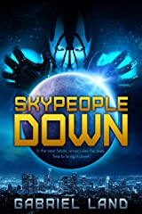 SKYPEOPLE DOWN (DYSTOPIAN YA, MILITARY SCIFI): In the near future, armor rules the skies. Time to bring it down. Kindle Edition