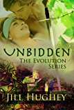 Unbidden (The Evolution Series Book 1)