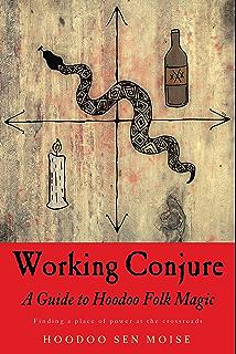 Hoodoo † Voodoo: Rootwork, Conjure and Folk Magic - Kindle