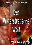 Der Widerstrebende Wolf (Der Cloverleah Rudel Serie 1) (German Edition)