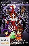 Magic and Mayhem: How To Train A Witch (Kindle Worlds Novella) (Baba Yaga Saga Book 1)