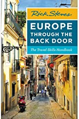 Rick Steves Europe Through the Back Door: The Travel Skills Handbook (Rick Steves Travel Guide) Kindle Edition