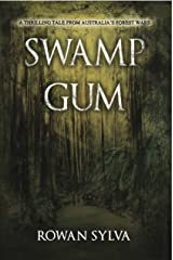 Swamp Gum: A Thrilling Tale From Australia's Forest Wars Kindle Edition