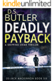 Deadly Payback (DS Jack Mackinnon series Book 6)