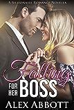 Falling for her Boss: A Billionaire Romance Novella