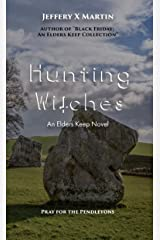 Hunting Witches: An Elders Keep Novel Kindle Edition