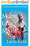 Moon Lake Music: Witches & Ghosts on Duty (Moon Lake Cozy Mystery Book 3)