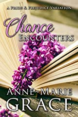 Chance Encounters: A Pride and Prejudice Variation Kindle Edition