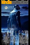 Killed (Alaska Mysteries #3)