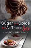 Sugar and Spice and All Those Lies (English Edition)