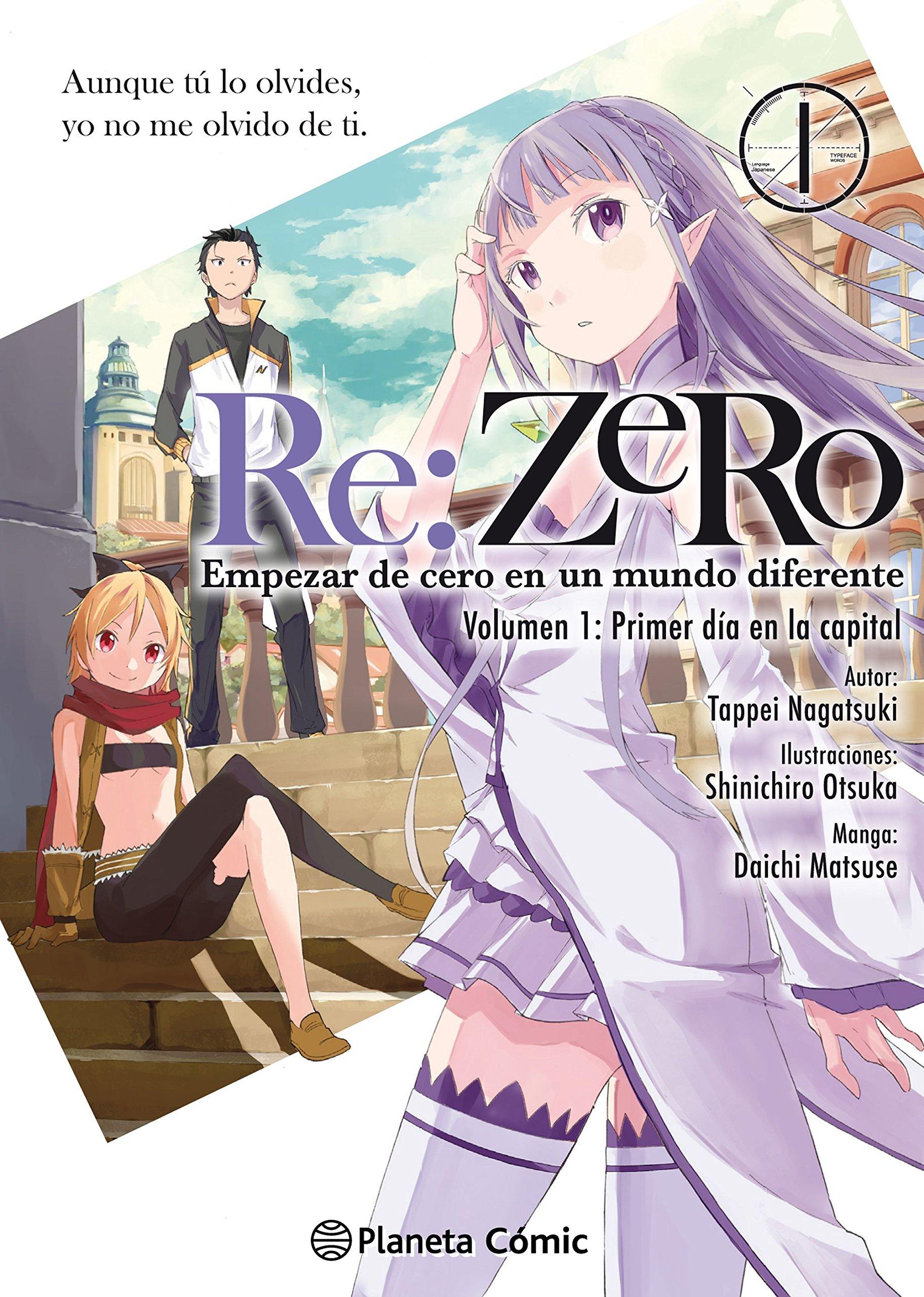 Re:Zero nº 01: Empezar de cero en un mundo diferente. Volumen 1. Primer día en la capital. Primera parte (Manga Shonen) Tapa blanda – 16 oct 2018 Tappei Nagatsuki Daruma Planeta DeAgostini Cómics 8491468692