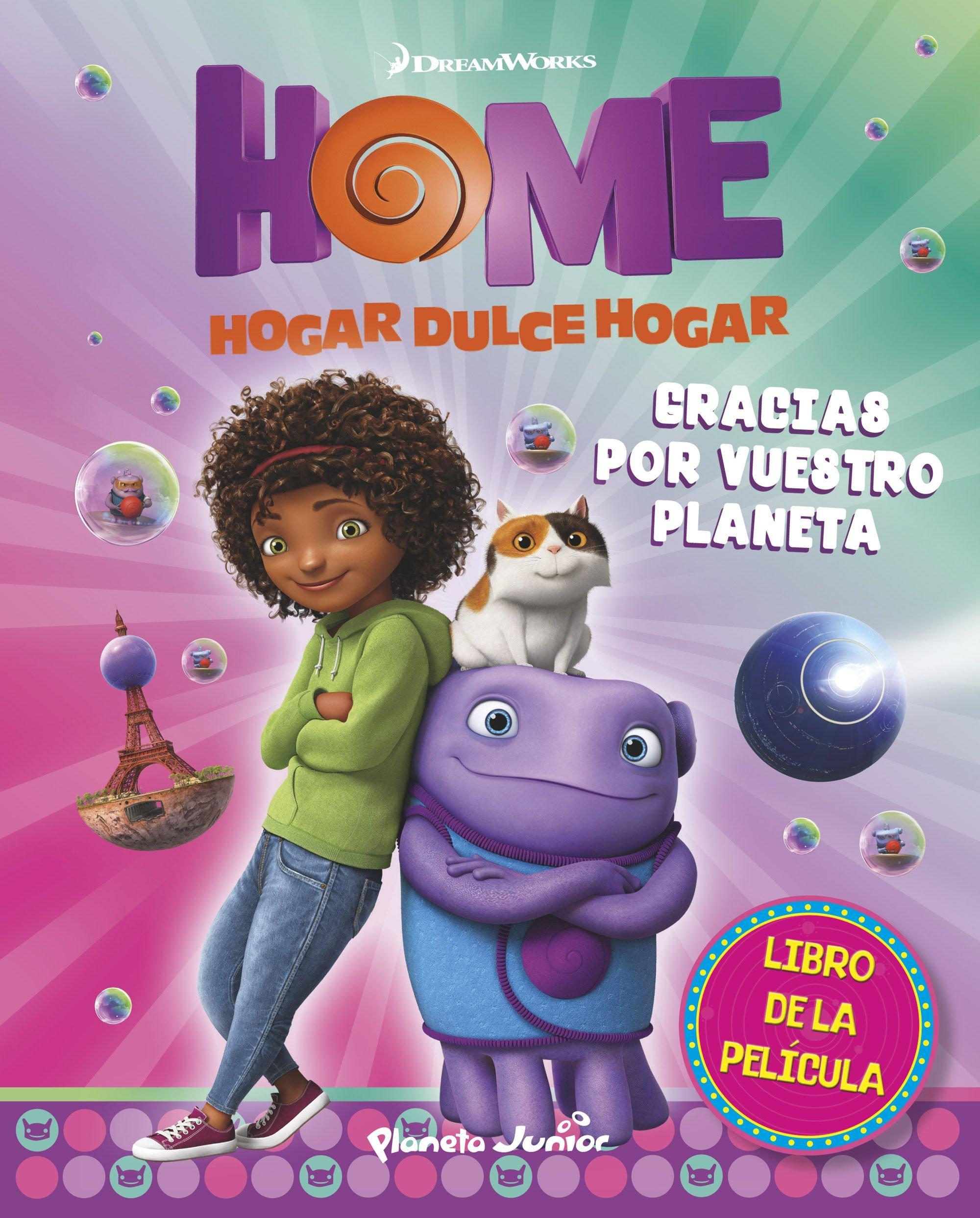 El libro de la película. Gracias por vuestro planeta: Basado en la película Home. Hogar, dulce hogar Dreamworks. Home: Amazon.es: Dreamworks, ...