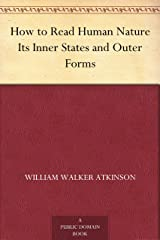 How to Read Human Nature Its Inner States and Outer Forms Kindle Edition