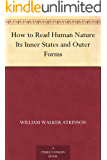 How to Read Human Nature Its Inner States and Outer Forms
