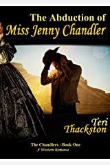 The Abduction of Miss Jenny Chandler: The Chandlers - Book One Kindle Edition