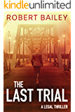 The Last Trial (McMurtrie and Drake Legal Thrillers Book 3)