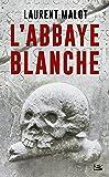 Une enquête de Mathieu Gange, T1 : L'abbaye blanche