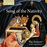 Song Of The Nativity [The Sixteen, Harry Christophers] [Coro: COR16146]