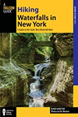 Hiking Waterfalls in New York: A Guide to the State's Best Waterfall Hikes Kindle Edition