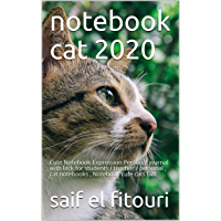 notebook cat 2020: Cute Notebook Expression Personal journal with lock for students / teacher / personal , cat notebooks , Notebook cute cats Gift (English Edition)