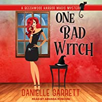 One Bad Witch: Beechwood Harbor Magic Mysteries Series, Book 6