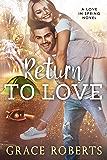 Return To Love: A Love In Spring novel