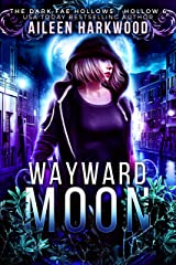 Wayward Moon: Dark Fae Hollow 6: (Dark Fae Hollows) Kindle Edition