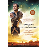 Same Kind of Different As Me Movie Edition: A Modern-Day Slave, an International Art Dealer, and the Unlikely Woman Who…