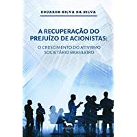 A recuperação do prejuízo de acionistas: o crescimento do ativismo societário brasileiro