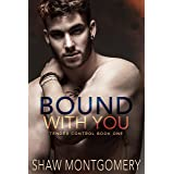 Bound with You: A Bound & Controlled Spin-Off (Tender Control Book 1)
