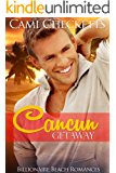 Cancun Getaway (Billionaire Beach Romance Book 4)