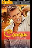 Cancun Getaway (Billionaire Beach Romance Book 4)