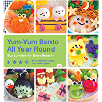 Yum-Yum Bento All Year Round: Box Lunches for Every Season