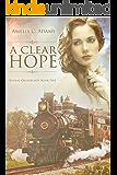 A Clear Hope (Kansas Crossroads Book 5)